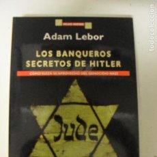 Libros de segunda mano: LOS BANQUEROS SECRETOS DE HITLER, ADAM LEBOR, GRIJALBO MONDADORI, 1998, BARCELONA, TAPA BLANDA. Lote 125397607