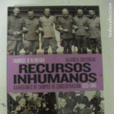 Libros de segunda mano: RECURSOS INHUMANOS: GUARDIANES DE CAMPOS DE CONCENTRACIÓN, 1933-1945 FABRICE D'ALMEIDA. Lote 125399983