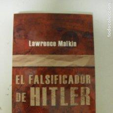 Libros de segunda mano: FALSIFICADOR DE HITLER, EL TAPA BLANDA 2007 DE LAWRENCE MALKIN (AUTOR). Lote 125721723