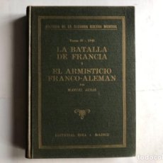 Libros de segunda mano: LA BATALLA DE FRANCIA Y EL ARMISTICIO FRANCO-ALEMÁN POR MANUEL AZNAR. EDITORIAL IDEA, 1943.. Lote 125838719