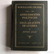 Libros de segunda mano: ANTECEDENTES POLÍTICOS Y DECLARACIÓN DE GUERRA POR MANUEL AZNAR. EDITORIAL IDEA, 1941.. Lote 125839767