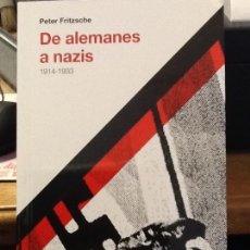Libros de segunda mano: DE ALEMANES A NAZIS 1914-1933 PETER FRITZSCHE. Lote 143405640