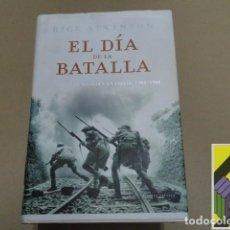 Libros de segunda mano: ATKINSON, RICK: EL DÍA DE LA BATALLA (PRÓLOGO:WALTER CRONKITE. EDIC E INTRODUCC:ANTHONY WELLER). Lote 125899083