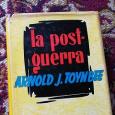 Libros de segunda mano: LA POST-GUERRA, ARNOLD J. TOYNBEE- EDITORIAL AHR 1ª EDICIÓN. 1.956.. Lote 126308755