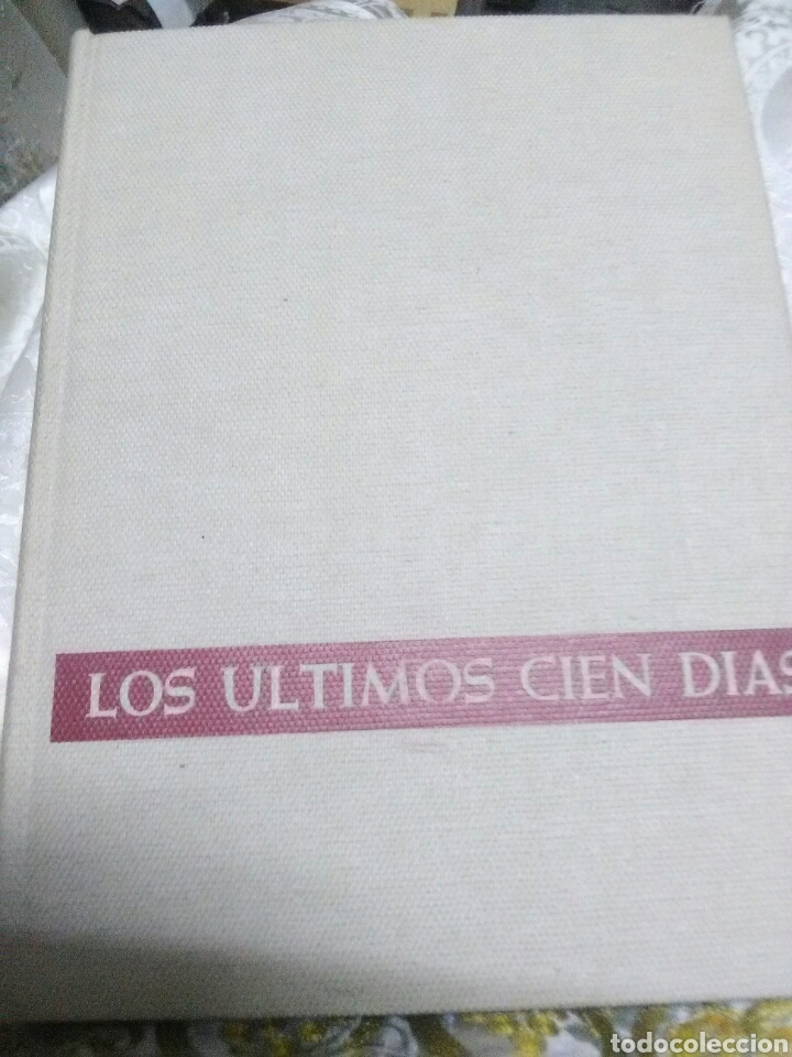 (SEGUNDA GUERRA MUNDIAL) LOS ÚLTIMOS CIEN DÍAS. H. DOLLINGER. P&J. 1972. (Libros de Segunda Mano - Historia - Segunda Guerra Mundial)