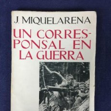 Libros de segunda mano: UN CORRESPONSAL EN LA GUERRA J MIQUELARENA ESPASA CALPE 1942 INTONSO II GUERRA MUNDIAL. Lote 143167220
