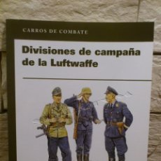 Libros de segunda mano: DIVISIONES DE CAMPAÑA DE LA LUFTWAFFE - RBA COLECCIONABLES - LIBRO - OSPREY PUBLISHING - NUEVO. Lote 127928755