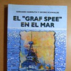 Libros de segunda mano: EL 'GRAF SPEE' EN EL MAR - G. HARMUTH Y G. SCHWALBE - ED. GARCIA HISPAN - 2003. Lote 128286287