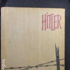 Libros de segunda mano: HITLER - CENIT Y OCASO DEL III REICH - ROBERT NEUMANN ED. HERRERO 1962 - 1ª ED. - VER FOTOGRAFIAS . Lote 128824951