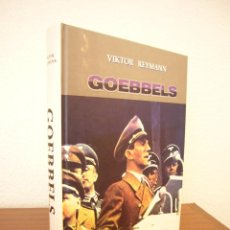 Libros de segunda mano: VIKTOR REYMANN: GOEBBELS (NOGUER CARALT, 2006) TAPA DURA. MUY BUEN ESTADO. RARO.. Lote 128965035