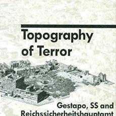 Libros de segunda mano: TOPOGRAPHY OF TERROR: GESTAPO, SS AND REICHSSICHERHEITSHAUPTAMT ON THE PRINZ-ALBRECHT-TERRAIN. . Lote 133584571