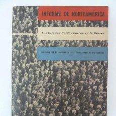 Libros de segunda mano - INFORME DE NORTEAMÉRICA. LOS ESTADOS UNIDOS ENTRAN EN GUERRA - 129140887