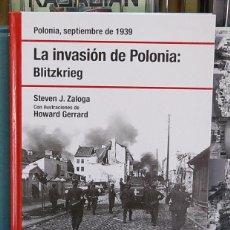 Libros de segunda mano: LA INVASIÓN DE POLONIA: BLITZKRIEG. STEVEN J. ZALOGA / ILUSTRACIONES DE HOWARD GERRARD. Lote 129254967