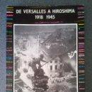 Libros de segunda mano: DE VERSALLES A HIROSHIMA 1918 1945. Lote 129670543