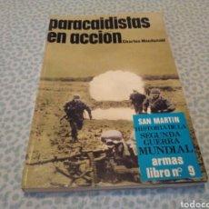 Libros de segunda mano: PARACAIDISTA EN ACCIÓN, ARMAS N°9.EDITORIAL SAN MARTÍN,SEGUNDA GUERRA MUNDIAL. Lote 129738062