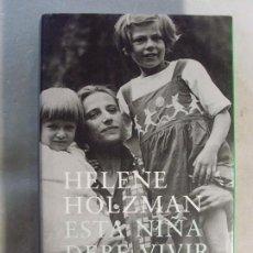 Libros de segunda mano: ESTA NIÑA DEBE VIVIR. TRES CUADERNOS 1941-1944 / 2005. GALAXIA GUTENBERG - CÍRCULO DE LECTORES. Lote 130019383