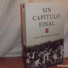 Libros de segunda mano: SIN CAPÍTULO FINAL, WLADYSLAW ANDERS · MALABAR ,2008 1ª NUEVO. Lote 130422618