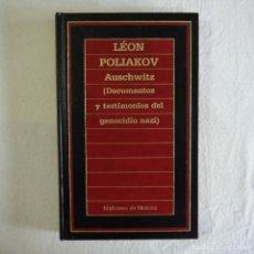 Libros de segunda mano: AUSCHWITZ (DOCUMENTOS Y TESTIMONIOS DEL GENOCIDIO NAZI) - LEON POLIAKOV - EDICIONES ORBIS - 1985 . Lote 130629978