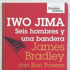 Libros de segunda mano: IWO JIMA.SEIS HOMBRES Y UNA BANDERA.-JAMES BRADLEY.PLANETA DEAGOSTINI.2006. Lote 130635318
