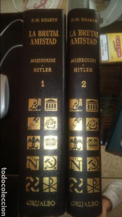 LOTE DE 2 TOMOS DE LA BRUTAL AMISTAD. MUSSOLINI - HITLER. FRANCIS W. DEAKIN. (Libros de Segunda Mano - Historia - Segunda Guerra Mundial)