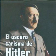 Libros de segunda mano: EL OSCURO CARISMA DE HITLER - LAURENCE REES. Lote 130954568
