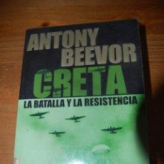 Libros de segunda mano: CRETA. LA BATALLA Y LA RESISTENCIA. ANTHONY BEEVOR. Lote 131684698
