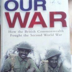 Libros de segunda mano: NUESTRA GUERRA (OUR WAR). CHRISTOPHER SOMERVILLE. LIBRO EN INGLÉS. Lote 131888618