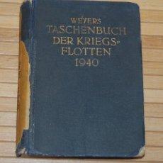 Libros de segunda mano: LIBRO ALEMAN - WEYERS TASCHENBUCH DER KRIEGSFLOTTEN 1940 - WWII. Lote 132231946
