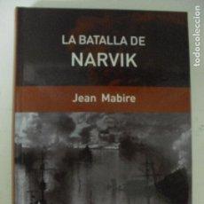Libros de segunda mano: LA BATALLA DE NARVIK MABIRE, JEAN; SALARICH, MIQUEL R. RBA (2006) 490PP. Lote 132388202