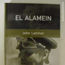 Libros de segunda mano: EL ALAMEIN LATIMER, JOHN PUBLICADO POR RBA 2006 554PP. Lote 132389394