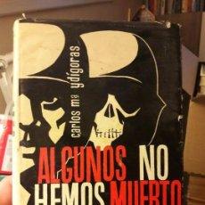Libros de segunda mano: ALGUNOS NO HEMOS MUERTO. C. YDIGORAS. ED. ARRAYAN. NOVELA DE UN DIVISIONARIO. Lote 133425726