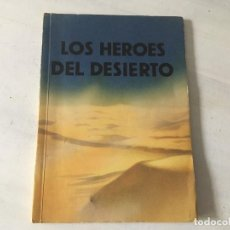 Libros de segunda mano: LOS HEROES DEL DESIERTO. LA LUCHA EN EL NORTE DE AFRICA POR HANS GERT, BARÓN DE ESEBECK. . Lote 133450438