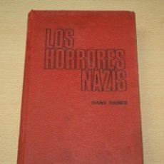 Libros de segunda mano: LOS HORRORES DE LOS NAZIS - HANS REINER - ED RODEGAR. Lote 134230130