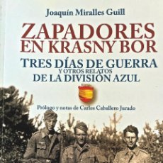 Libros de segunda mano: DIVISIÓN AZUL. ZAPADORES EN KRASNY BOR // TRES DÍAS DE GUERRA Y...... JOAQUÍN MIRALLES GUILL.. Lote 191718255