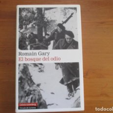 Libros de segunda mano: EL BOSQUE DEL ODIO. ROMAIN GARAY. GALAXIA GUTENBERG. Lote 134823554