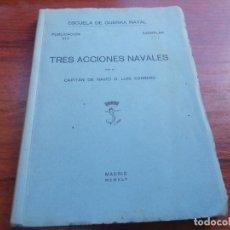 Libros de segunda mano: TRES ACCIONES NAVALES (EL PLATA, TARANTO Y MATAPÁN) LUIS CARRERO 1.945 PUBLICACION VIII, EJ. 0237. Lote 134986582