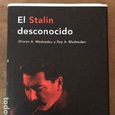 Libros de segunda mano: EL STALIN DESCONOCIDO. ZHORES A., MEDVEDEV Y ROY A. II GUERRA MUNDIAL, COMUNISMO, 2005. Lote 135024778