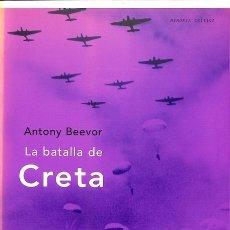Libros de segunda mano: LA BATALLA DE CRETA - ANTONY BEEVOR - CRÍTICA - MEMORIA CRITICA. Lote 135026599