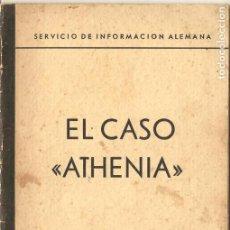 Libros de segunda mano: EL CASO ATHENIA, DE ADOLF HALFELD, BERLÍN 1939, SERVICIO DE INFORMACIÓN ALEMANA, 40 PAG. Lote 135142094