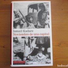 Libros de segunda mano: NOVIEMBRE DE UNA CAPITAL. ISMAIL KADARE. GALAXIA GUTENBERG. Lote 135415322