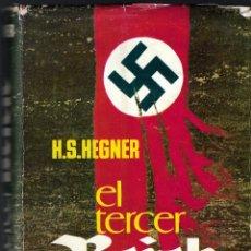 Libros de segunda mano: EL TERCER REICH - H.S. HEGNER - PLAZA & JANÉS, S.A. EDITORES, 4ª EDICIÓN, 1963.. Lote 135441902