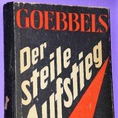 Libros de segunda mano: DER STEILE AUFSTIEG. REDEN UND AUFSÄTZE AUS DEN JAHREN 1942/43.(DE GOEBBELS,EN ALEMÁN). Lote 135515338