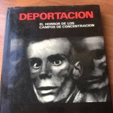Libros de segunda mano: LA DEPORTACION: EL HORROR DE LOS CAMPOS DE CONCENTRACION. SEGUNDA GUERRA MUNDIAL.. Lote 141244254