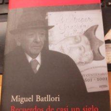 Libros de segunda mano: RECUERDOS DE CASI UN SIGLO MIGUEL BATLLORI EDIT EL ACANTILADO AÑO 2001. Lote 136586162
