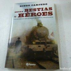 Libros de segunda mano: ENTRE BESTIAS Y HEROES-DIEGO CARCEDO-CCC 2. Lote 137751178