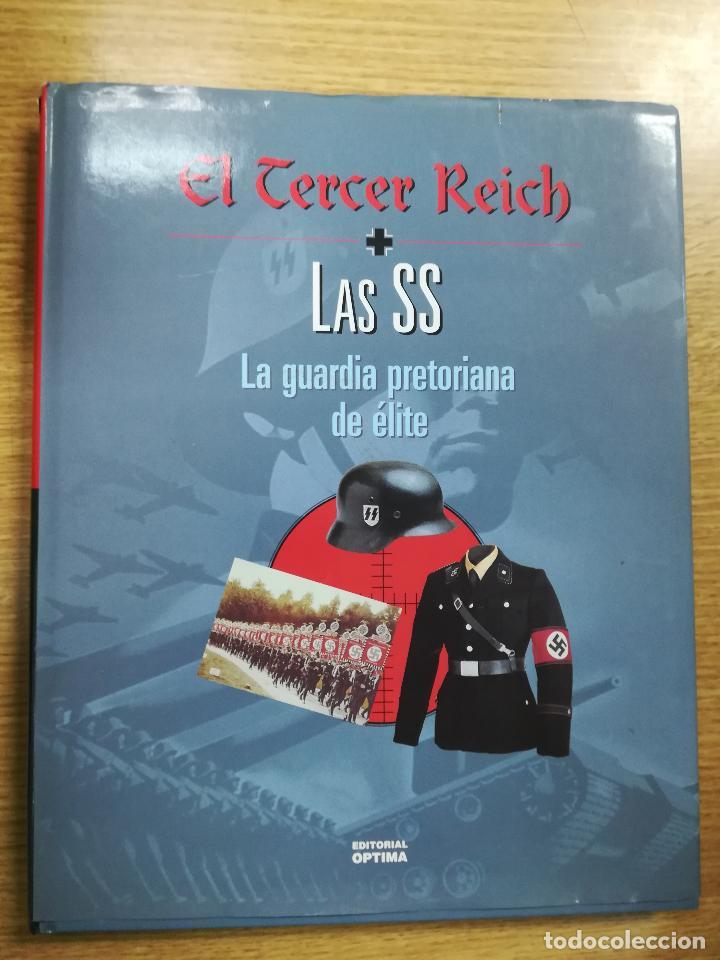 EL TERCER REICH - LAS SS LA GUARDIA PRETORIANA DE LA ELITE (EDICTORIAL OPTIMA) (Libros de Segunda Mano - Historia - Segunda Guerra Mundial)