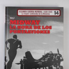Libros de segunda mano: 1942 MIDWAY LA HORA DE LOS PORTAAVIONES, (VARIOS AUTORES), COLECCIÓN 2ª GUERRA MUNDIAL PDA EDICIONES. Lote 88893376