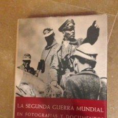 Libros de segunda mano: LA SEGUNDA GUERRA MUNDIAL EN FOTOGRAFÍAS Y DOCUMENTOS. PRIMERA PARTE: LA GUERRA EUROPEA 1939 - 1941. Lote 138914852