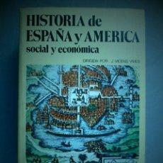 Libros de segunda mano: HISTORIA DE ESPAÑA Y AMERICA SOCIAL Y ECONOMICA. VOL.III LOS AUSTRIAS. IMPERIO ESPAÑOL EN AMÉRICA. Lote 139340198