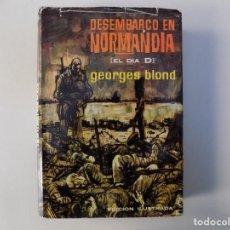 Libros de segunda mano: LIBRERIA GHOTICA.GEORGES BLOND. DESEMBARCO EN NORMANDIA. 1964. EDICIÓN ILUSTRADA.. Lote 139582326